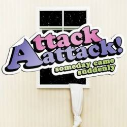 Attack Attack (USA) : Someday Came Suddenly